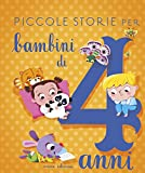 Scarica Libro Piccole storie per bambini di 4 anni (PDF,EPUB,MOBI) Online Italiano Gratis