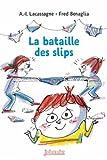 Bataille des slips (La)