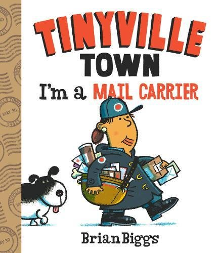 I'm a Mail Carrier (Tinyville Town) por Brian Biggs