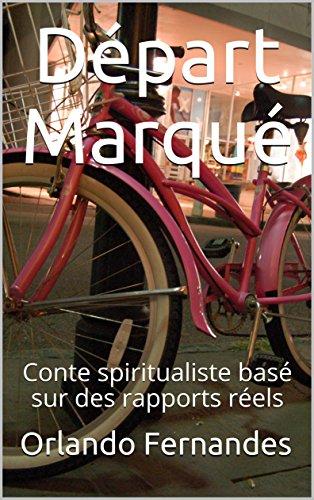 Couverture du livre Départ Marqué: Conte spiritualiste basé sur des rapports réels