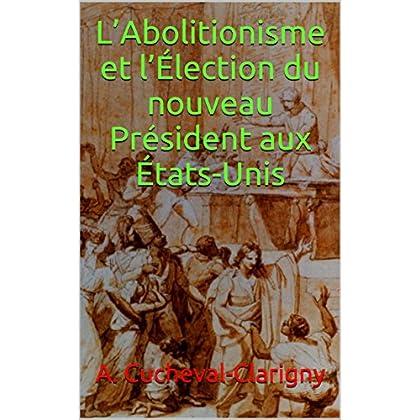 L'Abolitionisme et l'Élection du nouveau Président aux États-Unis