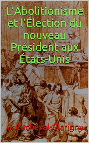 labolitionisme-et-llection-du-nouveau-prsident-aux-tats-unis-french-edition