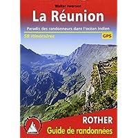 La Réunion (französische Ausgabe): Paradis des randonneurs dans l'océan Indien. 58 itinéraires. Avec des traces GPS: 1 (Guide de randonnées)