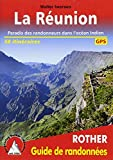 La Réunion: Paradis des randonneurs dans l'océan Indien. 58 itinéraires. Avec des traces GPS (Rother Guide de randonnées)...