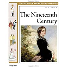 The Nineteenth Century (History of Fashion and Costume)