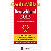 GAULT MILLAU Deutschland 2012: Der Reiseführer für Genießer