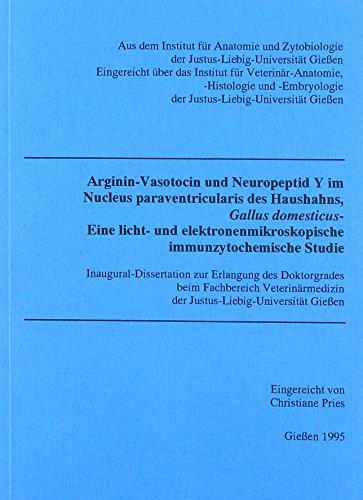 Arginin-Vasotocin und Neuropeptid Y im Nucleus paraventricularis des Haushahns, Gallus domesticus. Eine licht- und elektromikroskopische immunzytochemische Studie.