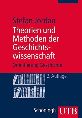 Theorien und Methoden der Geschichtswissenschaft (UTB M (Medium-Format))