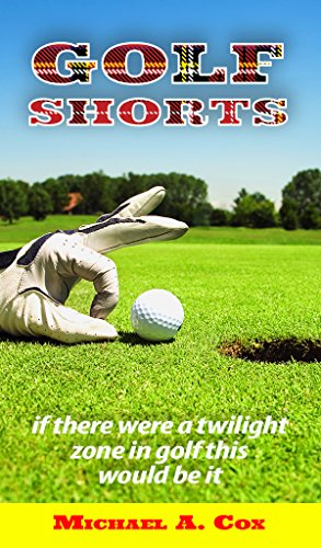 Golf Shorts: If there were a Twilight Zone in golf, this would be it. (English Edition)
