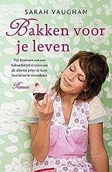 Bakken voor je leven (Dutch Edition)