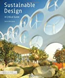 Sustainable Design: A Critical Guide for Architects and Interior, Lighting, and Environmental Designers (Architecture Briefs)