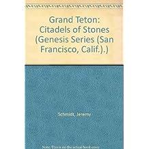 Grand Teton: Citadels of Stones (Genesis Series (San Francisco, Calif.).) by Jeremy Schmidt (1996-04-01)