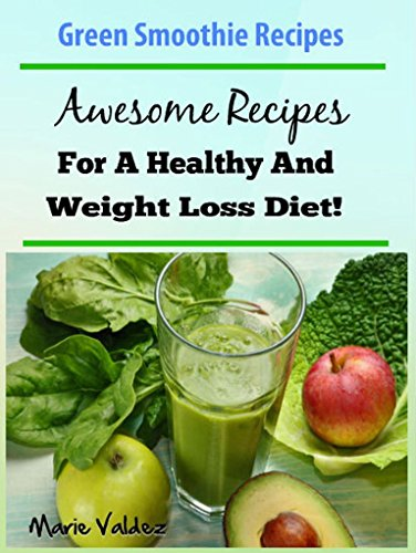 green-smoothie-recipes-awesome-recipes-for-a-healthy-and-weight-loss-diet-gree-smoothie-bible-health