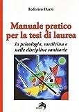 Manuale pratico per la tesi di laurea per psicologia, medicina e nelle discipline sanitarie
