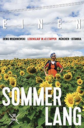 Einen Sommer lang: Lebenslauf in 41 Etappen München - Istanbul
