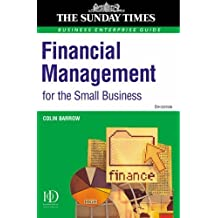 """Financial Management for the Small Business: A Practical Guide (""""Sunday Times"""" Business Enterprise) by Colin Barrow (1-May-2001) Paperback"""