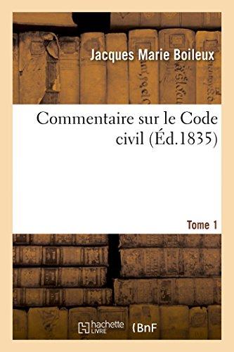 Commentaire sur le Code civil Tome 1: Explication de chaque article séparément par Jacques Marie Boileux