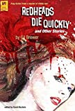 [Redheads Die Quickly and Other Stories] (By: Gil Brewer) [published: October, 2012]
