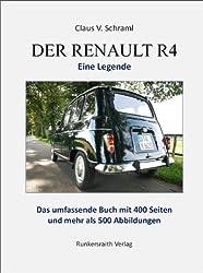 Der Renault R4 - Eine Legende - Die detaillierte Story eines tollen Autos mit (als gedrucktes Buch) 400 Seiten mit mehr als 500 Abbildungen