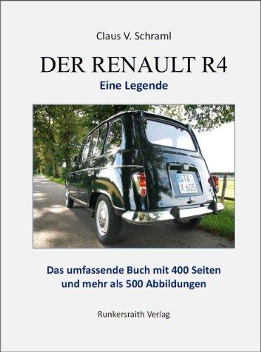 Der Renault R 4 - Eine Legende. Taschenbuch mit 400 Buchseiten und mehr als 500 Abbildungen: Mit bisher unbekannten Fotos und Vorstellung von R4-Sammlungen (Renault R4 1) (German Edition) di Claus V. Schraml