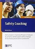 Safety coaching. Comunicare in maniera efficace e motivare le persone, nell'attuazione delle strategie di sicurezza, prevenzione e protezione