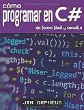 Cómo programar en C# de forma fácil y sencilla