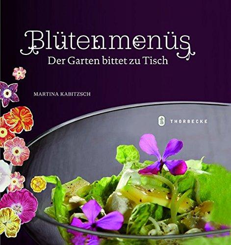 Blütenmenüs: Der Garten bittet zu Tisch -