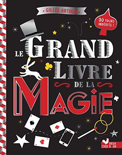 Le grand livre de la magie par Gilles Arthur