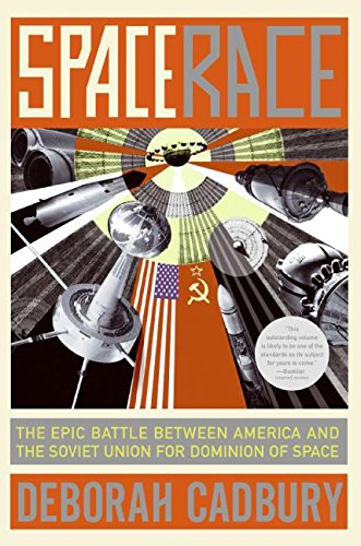 Space Race: The Epic Battle Between America And the Soviet Union for Dominion of Space por Deborah Cadbury