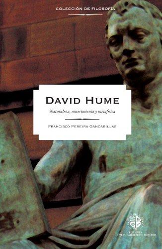 David Hume: Naturaleza, conocimiento y metafísica por Francisco Pereira Gandarillas