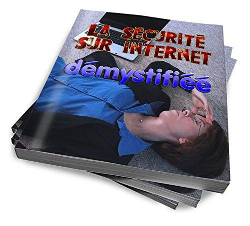 La sécurité informatique démystifiée (French Edition)