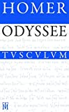 Odyssee: Griechisch - deutsch (Sammlung Tusculum) - Homer