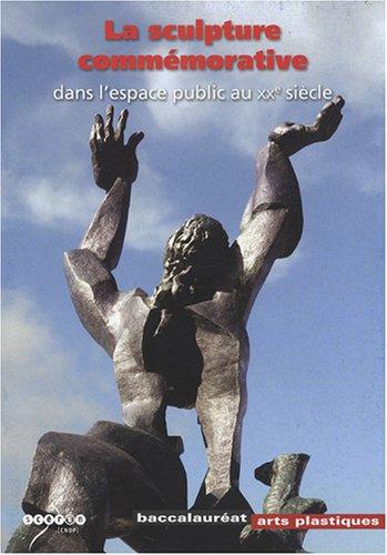 La sculpture commémorative dans l'espace public au XXe siècle