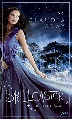 Buchseite und Rezensionen zu 'Spellcaster - Düstere Träume' von Claudia Gray