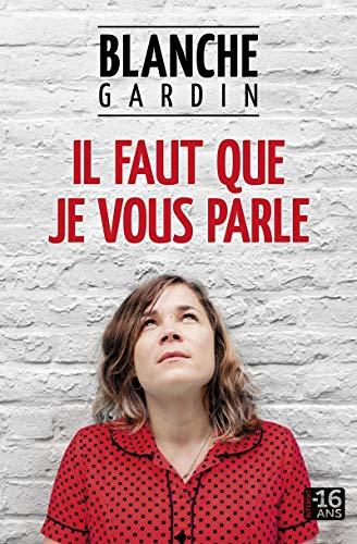 Il faut que je vous parle par Blanche GARDIN