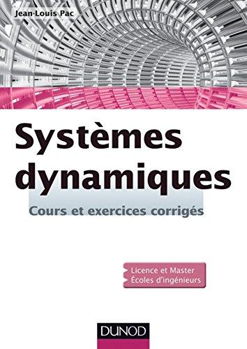 Systèmes dynamiques : Cours et exercices corrigés (Sciences de l'ingénieur)