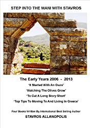 Step Into The Mani With Stavros: The Early Years 2006 - 2013