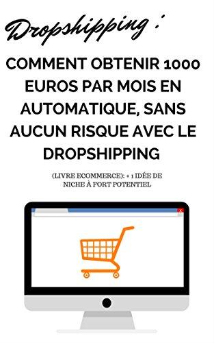 DROPSHIPPING: COMMENT OBTENIR 1000 EUROS...