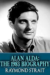 Alan Alda: The 1983 Biography (English Edition)