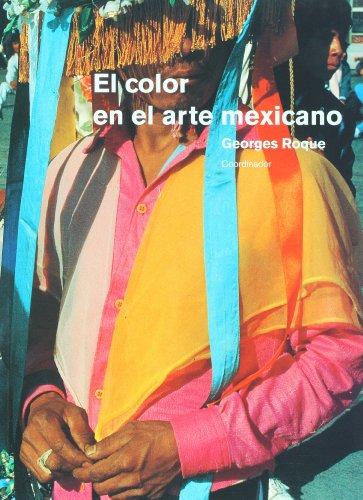 El Color En El Arte Mexicano/Color In Mexican Art