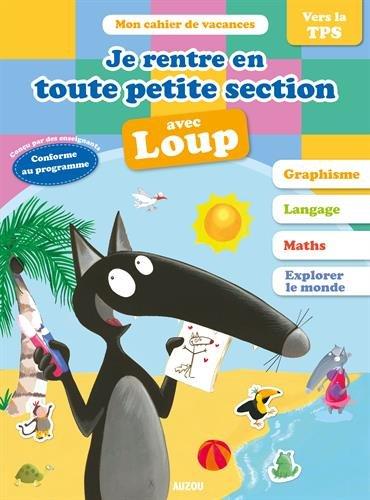 Cahier De Vacances Du Loup - Je Rentre En Toute Petite Section édition 2018