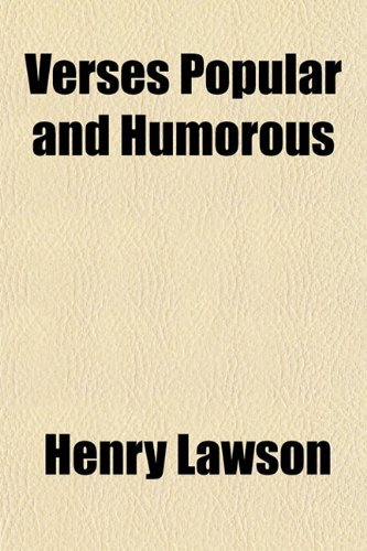 Verses Popular and Humorous by Henry Lawson (2010-01-04)