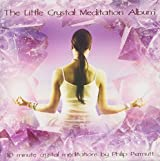 The Little Crystal Meditation Album: PMCD0107 (Little Meditation Series)