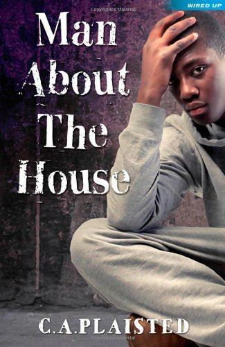 Man About the House (Wired Up) by CA Plaisted (2012-02-16)