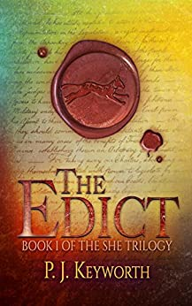 The Edict (The She Trilogy Book 1) by [Keyworth, P. J.]