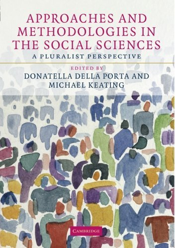 Approaches and Methodologies in the Social Sciences: A Pluralist Perspective by Donatella Della Porta (2008-08-28)