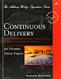 Continuous Delivery: Reliable Software Releases through Build, Test, and Deployment A...