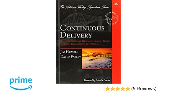 Continuous Delivery Reliable Software Releases Through