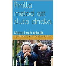 Pinilla metod att sluta dricka.: Metod och teknik (Du kan Book 2) (Swedish Edition)
