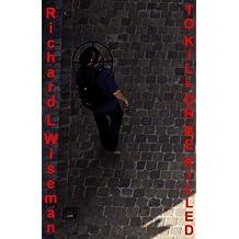 To Kill Or Be Killed (DIC Novels)